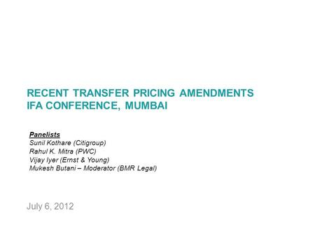 RECENT TRANSFER PRICING AMENDMENTS IFA CONFERENCE, MUMBAI