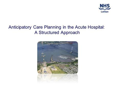 Anticipatory Care Planning in the Acute Hospital: A Structured Approach.