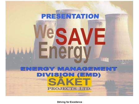 Striving for Excellence INTRODUCTION Saket Projects Limited is a public limited multi- functionary organization established in 1995 with access to Technical.