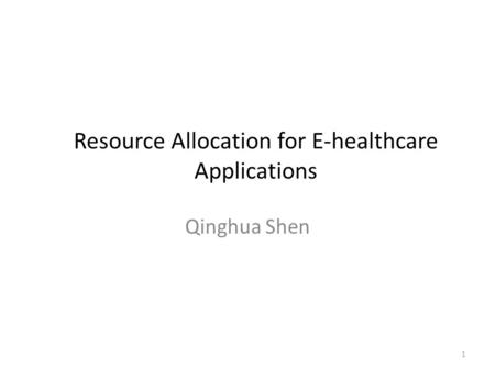 Resource Allocation for E-healthcare Applications