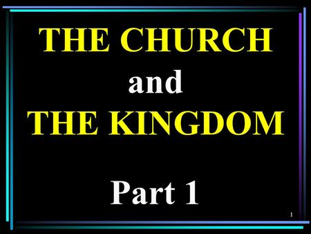 1 THE CHURCH and THE KINGDOM Part 1. 2 Many prophecies, and promises in the Old Testament have predicted the Messiah, the coming of Jesus. Here we will.