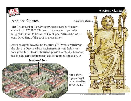 Ancient Games The first record of the Olympic Games goes back many centuries to 776 B.C. The ancient games were part of a religious festival to honor the.