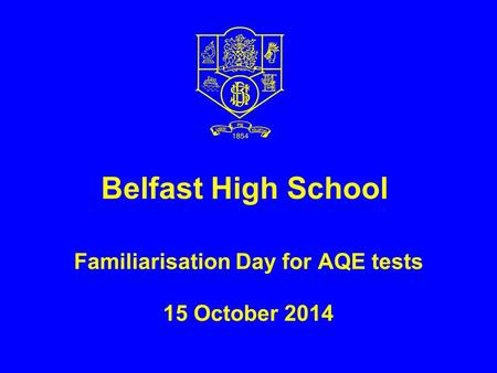 Belfast High School Familiarisation Day for AQE tests 15 October 2014.