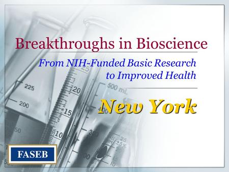 Breakthroughs in Bioscience From NIH-Funded Basic Research to Improved Health New York.