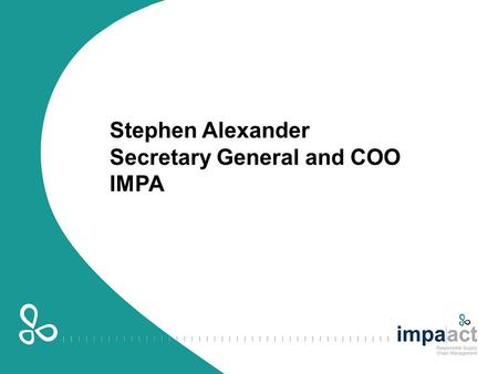 Stephen Alexander Secretary General and COO IMPA.