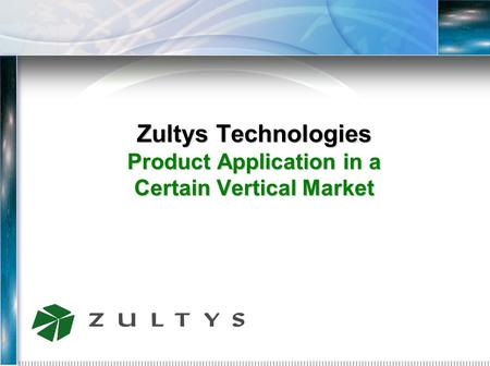 Zultys Technologies Product Application in a Certain Vertical Market.