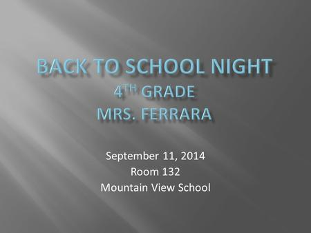 September 11, 2014 Room 132 Mountain View School.