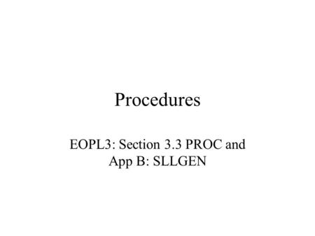 EOPL3: Section 3.3 PROC and App B: SLLGEN