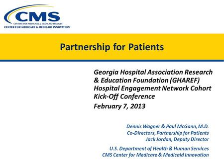 Partnership for Patients Georgia Hospital Association Research & Education Foundation (GHAREF) Hospital Engagement Network Cohort Kick-Off Conference February.