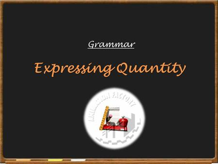 Expressing Quantity Grammar TEST YOUR GRAMMAR Test your grammar Which words can complete the expressions of quantity? 1. a few cars/ traffic/ hold-ups/