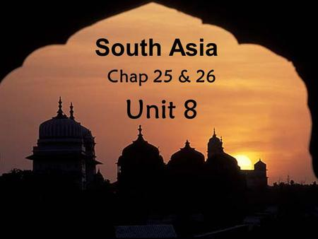 South Asia Chap 25 & 26 Unit 8 I. Natural Environment of India The Ganges at night.