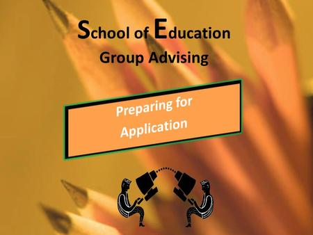 S chool of E ducation Group Advising. Program Completion Information Elementary 130 credits 2.5 overall GPA 67 credits General Education 63 credits Education.