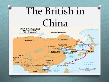 The British in China. Imperialism in China O Imperialism in China 1820-1900 O China was a major target of European Imperialism. A number of significant.