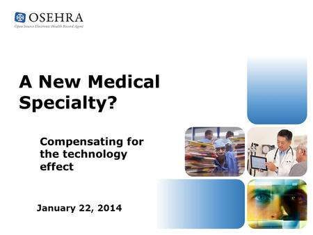 A New Medical Specialty? Compensating for the technology effect January 22, 2014.