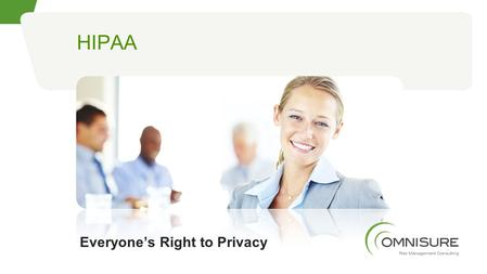 Everyone's Right to Privacy HIPAA. What is HIPAA? HIPAA is a National law that establishes standards for the protection of certain health information.
