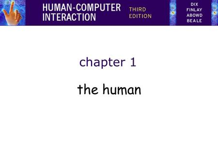 Chapter 1 the human. Information i/o … –visual, auditory, haptic, movement Information stored in memory –sensory, short-term, long-term Information processed.