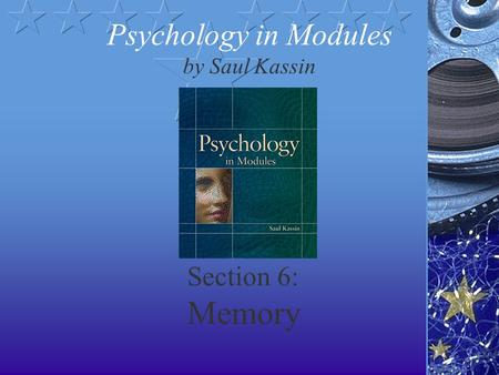 Section 6: Memory Psychology in Modules by Saul Kassin.