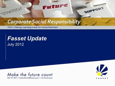 Fasset Update July 2012. Changes to the Fasset Environment Fasset Update July 2012.