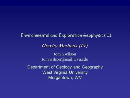 Gravity Methods (IV) Environmental and Exploration Geophysics II
