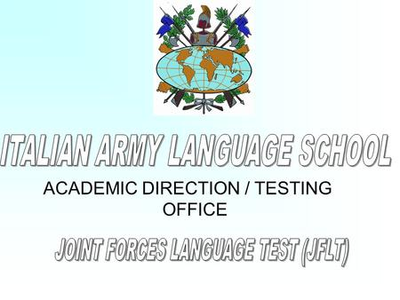 ACADEMIC DIRECTION / TESTING OFFICE. Language proficiency scale 0 No practical proficiency 1 Elementary 2 Fair Limited working 3 Good Minimum professional.