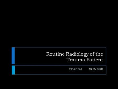 Routine Radiology of the Trauma Patient