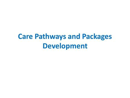 Care Pathways and Packages Development. 2 Data items within the Mental Health Clustering Tool HoNOS 1 OVERACTIVE, AGGRESSIVE, DISRUPTIVE OR AGITATED BEHAVIOUR*