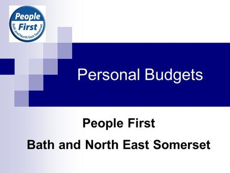 Personal Budgets People First Bath and North East Somerset.
