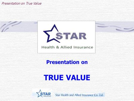 Presentation on True Value Presentation on TRUE VALUE.