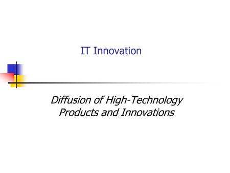 IT Innovation Diffusion of High-Technology Products and Innovations.