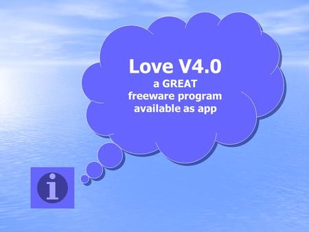 Love V4.0 a GREAT freeware program available as app Love V4.0 a GREAT freeware program available as app.