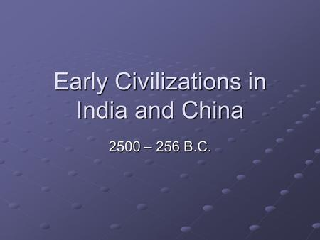 Early Civilizations in India and China