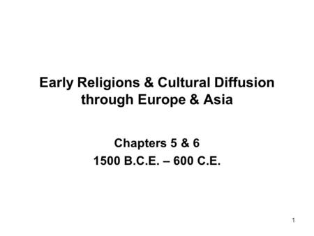 Early Religions & Cultural Diffusion through Europe & Asia