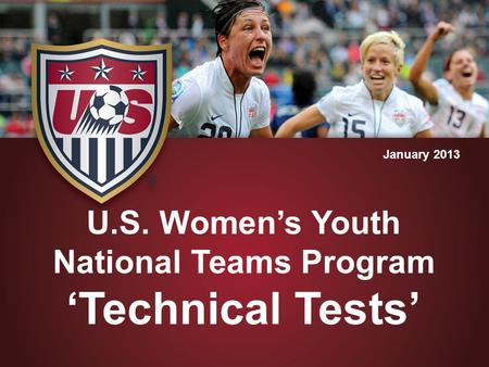 U.S. Women's Youth National Teams Program 'Technical Tests' January 2013.