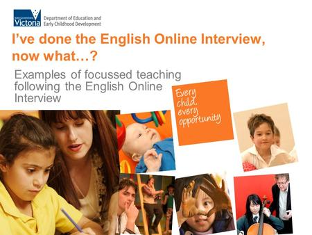 I've done the English Online Interview, now what…? Examples of focussed teaching following the English Online Interview.
