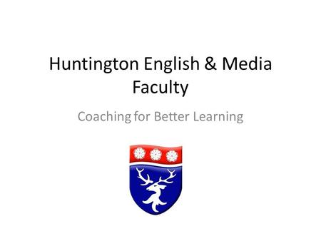 Huntington English & Media Faculty Coaching for Better Learning.