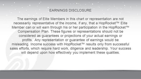EARNINGS DISCLOSURE   The earnings of Elite Members in this chart or representation are not necessarily representative of the income, if any, that a HopRocket™