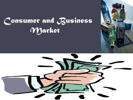 Consumer and Business Market. Consumer marketing Consumer market consists of individual customer and is aimed at large demographic groups through mass.