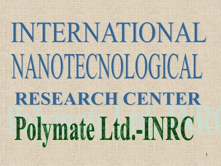 INTERNATIONAL NANOTECNOLOGICAL RESEARCH CENTER Polymate Ltd.-INRC.