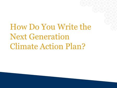 How Do You Write the Next Generation Climate Action Plan?