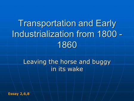 Transportation and Early Industrialization from