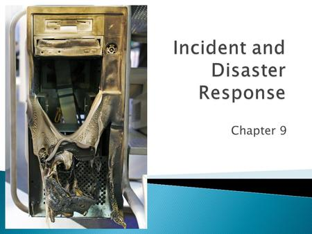 Chapter 9.  In previous chapters, we have looked at threats, planning, and response  In Chapter 9, we complete the discussion of the plan-protect-respond.