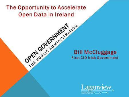 OPEN GOVERNMENT THE PUBLIC ADMINISTRATION. The United Kingdom & Ireland.