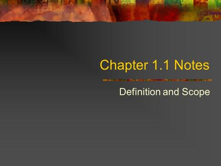 Chapter 1.1 Notes Definition and Scope.