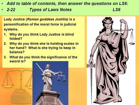 Lady Justice (Roman goddess Justitia) is a personification of the moral force in judicial systems. 1.Why do you think Lady Justice is blind folded? 2.Why.