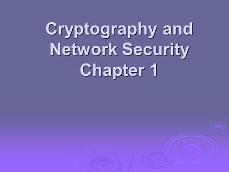 Cryptography and Network Security Chapter 1. Roadmap  Cryptographic algorithms and protocols Symmetric ciphers Symmetric ciphers Asymmetric encryption.