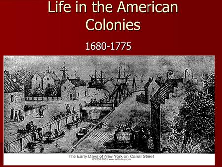 Life in the American Colonies 1680-1775. VA, MA, PA, NC and MD: largest populations by 1775. VA, MA, PA, NC and MD: largest populations by 1775. Since.