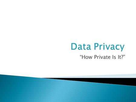 """How Private Is It?"".  Resources  Learning Opportunities  Reporting  Policies and Procedures."
