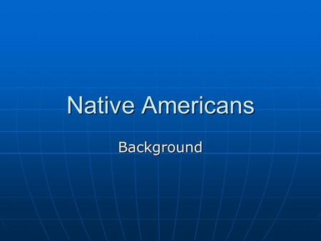 Native Americans Background. What are the most important events in Early American History.