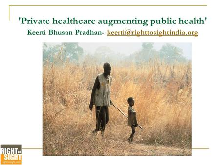 'Private healthcare augmenting public health' Keerti Bhusan Pradhan-