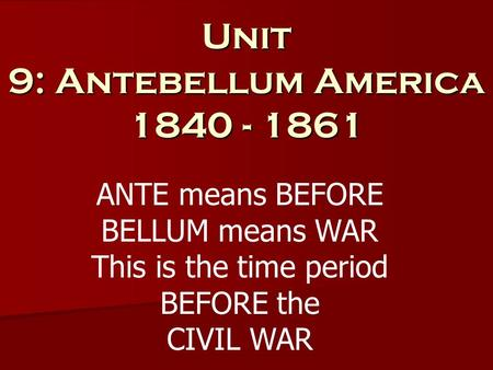 the history of antebellum period of the civil war in america 2014-12-5 project: presentation on antebellum era, civil war and georgia reconstruction this is the most recently updated version of the presentation.